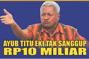Ayub Titu Eki dimita mahar Rp10 miliar